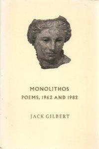 jack gilbert monolithos poem